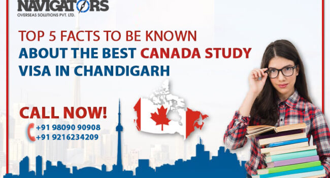 Top 5 facts to be known about best study Canada visa Chandigarh -Navigators Overseas